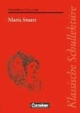 Maria Stuart - Trauerspiel in fünf Aufzügen. Text - Erläuterungen - Materialien.