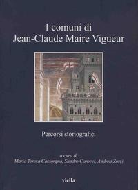 Maria Teresa Caciorgna et Sandro Carocci - Comuni di Jean-Claude Maire Vigueur - Percorsi storiografici.