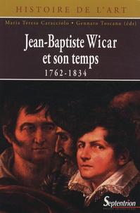 Maria Teresa Caracciolo et Gennaro Toscano - Jean-Baptiste Wicar et son temps (1762-1834).