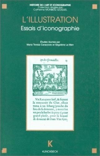 Maria Teresa Caracciolo et Ségolène Le Men - L'illustration - Essais d'iconographie, actes du séminaire CNRS (GDR 712), Paris, 1993-1994.