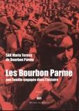 Maria Teresa de Bourbon Parme - Les Bourbon Parme - Une famille engagée dans l'histoire.