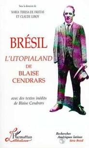 Maria-Teresa de Freitas et  Collectif - Brésil, l'Utopialand de Blaise Cendrars - Avec des textes inédits de Blaise Cendrars, [actes du colloques de São Paulo, 4-7 août 1997].