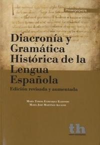 Maria Teresa Echenique Elizondo - Diacronía y gramática histórica de la lengua española.