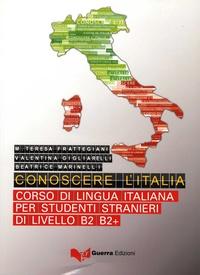 Maria Teresa Frattegiani et Valentina Gigliarelli - Conoscere l'Italia - Corso di lingua italiana per studenti stranieri di livello B2 B2+. 1 CD audio