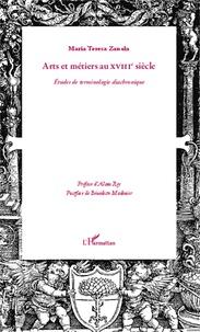 Maria Teresa Zanola - Arts et métiers au XVIIIe siècle - Etudes de terminologie diachronique.
