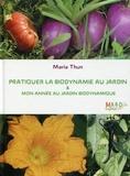 Maria Thun - Pratiquer la biodynamie au jardin - Mon année au jardin biodynamique.