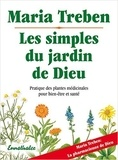 Maria Treben - Les simples du jardin de Dieu - Pratique des plantes médicinales pour bien-être et santé.