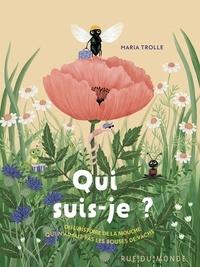 Maria Trolle - Qui suis-je ? - Ou l'histoire de la mouche qui n'aimait pas les bouses de vache.
