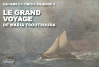 Maria Tsoutsoura - Le grand voyage - Edition bilingue français-grec.