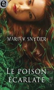 Maria V. Snyder - Le poison écarlate.