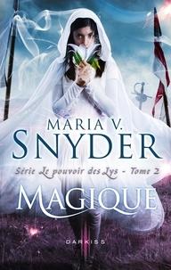 Maria V. Snyder - Magique - T2 - Le pouvoir des Lys.