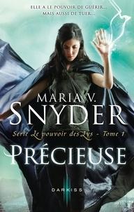 Maria V. Snyder - Précieuse - T1 - Le pouvoir des Lys.