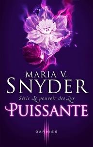 Maria V. Snyder - Puissante - T3 - Le Pouvoir des Lys.