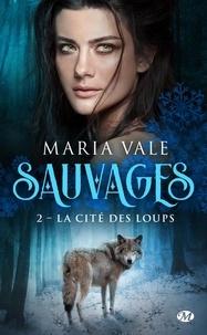 Maria Vale - Sauvages Tome 2 : La Cité des loups.