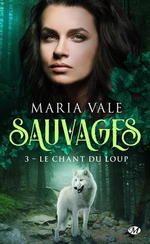 Sauvages Tome 3 Le Chant du loup