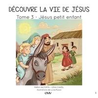 Goodtastepolice.fr Découvre la vie de Jésus - Tome 3, Jésus petit enfant Image