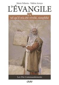 L'Evangile tel qu'il m'a été révélé, simplifié- Tome 4, Les dix commandements - Maria Valtorta pdf epub