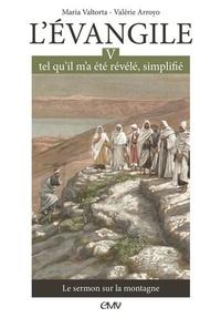 L'Evangile tel qu'il m'a été révélé, simplifié- Tome 5, Le Sermon sur la montagne - Maria Valtorta pdf epub