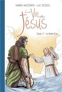 La vie de Jésus Tome 7 - Maria Valtorta |