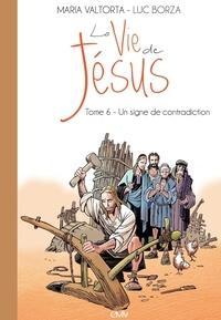 La vie de Jésus - Tome 6, Un signe de contradiction.pdf