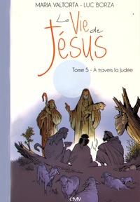 La vie de Jésus - Tome 5, A travers la Judée.pdf