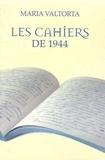Maria Valtorta - Les cahiers de 1944.