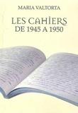 Maria Valtorta - Les cahiers de 1945 à 1950.