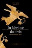 Maria Vamvouri Ruffy - La fabrique du divin - Les Hymnes de Callimaque à la lumière des Hymnes homériques et des Hymnes épigraphes.