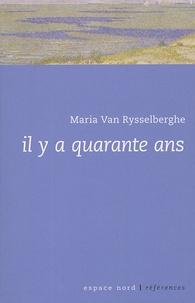 Maria Van Rysselberghe - Il y a quarante ans - Suivi de Galerie privée, Strophes pour un rossignol.