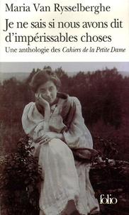 Maria Van Rysselberghe - Je ne sais si nous avons dit d'impérissables choses - Une anthologie des cahiers de la Petite Dame.
