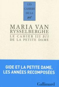 Maria Van Rysselberghe - Le Cahier III bis de la Petite Dame.