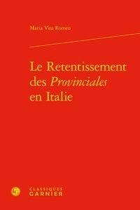 Maria Vita Romeo - Le Retentissement des Provinciales en Italie.