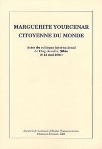 Maria Voda Capusan et Maurice Delcroix - Marguerite Yourcenar, citoyenne du monde - Actes du colloque international de Cluj, Arcalia, Sibiu (8-12 mai 2003).