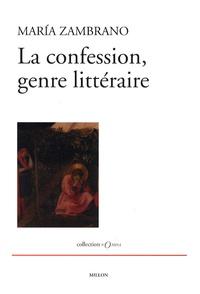 Maria Zambrano - La Confession, genre littéraire.