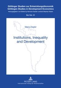 Maria Ziegler - Institutions, Inequality and Development.