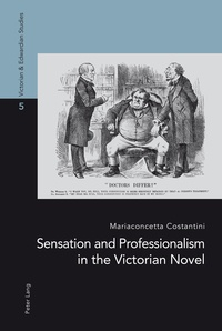 Mariaconcetta Costantini - Sensation and Professionalism in the Victorian Novel.