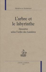 Histoiresdenlire.be L'arbre et le labyrinthe - Descartes selon l'ordre des Lumières Image