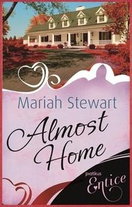 Mariah Stewart - Almost Home - Number 3 in series.