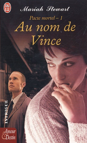 Mariah Stewart - Pacte Mortel Tome 1 : Au nom de Vince.
