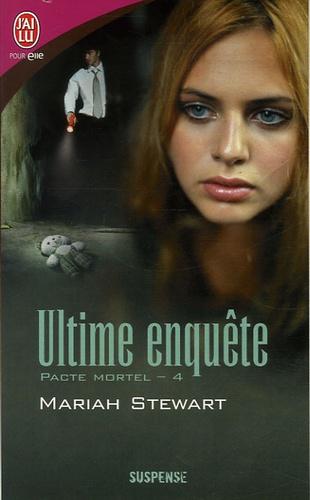 Mariah Stewart - Pacte Mortel Tome 4 : Ultime enquête.