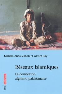 Mariam Abou Zahab et Olivier Roy - Réseaux islamiques. - La connexion afghano-pakistanaise.