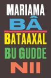 Mariama Bâ - Bataaxal bu gudde nii - Edition en wolof.