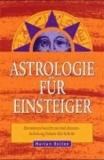 Marian Bollen - Astrologie für Einsteiger - Horoskope berechnen und deuten. Anleitung Schritt-für-Schritt.