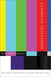 Marian Bredin et Scott Henderson - Canadian Television - Text and Context.