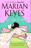 Marian Keyes - Further Under the Duvet.