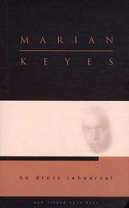 Marian Keyes - No Dress Rehearsal.