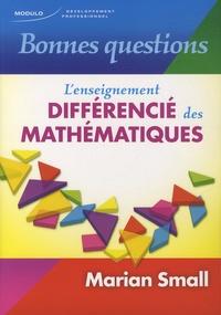 Marian Small et Nancy Vézina - Bonnes questions - L'enseignement différencié des mathématiques.