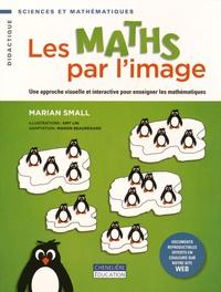 Marian Small - Les maths par l'image - Une approche visuelle et interactive pour enseigner les mathématiques.