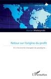 Marian Wielezynski - Retour sur l'origine du profit - Et si l'économie changeait de paradigme....