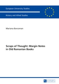 Mariana Borcoman - Scraps of Thought: Margin Notes in Old Romanian Books.